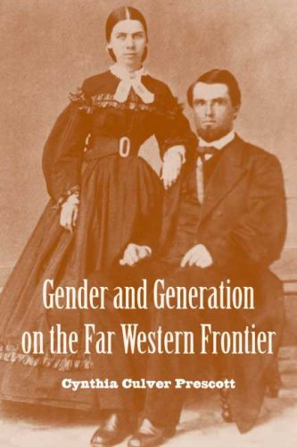 Gender and Generation on the Far Western Frontier (Women's Western Voices): Cynthia Culver Prescott: 9780816525430: Amazon.com: Books