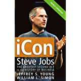"iCon: Steve Jobs: The Greatest Second Act in the History of Businessvon ""Jeffrey S. Young"""