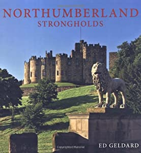 Northumberland Strongholds by Ed Geldard