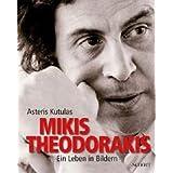 """Mikis Theodorakis: Ein Leben in Bildern (inkl. 1 DVD und 2 CD's)von """"Asteris Kutulas"""""""