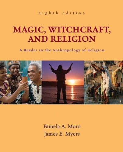 Magic, Witchcraft, and Religion: A Reader in the...