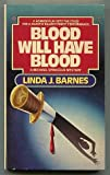Blood Will Have Blood (0380793687) by Barnes, Linda