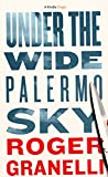 Under the Wide Palermo Sky (Kindle Single)