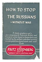 How to Stop the Russians Without War by…