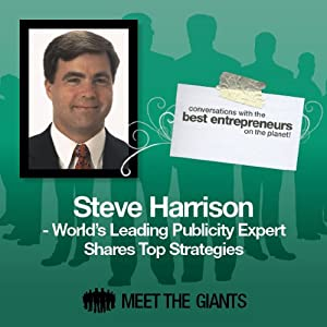 Steve Harrison - World's Leading Publicity Expert Shares Top Strategies Speech