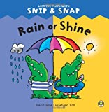Rain or Shine (Snip & Snap) (1408316137) by Fox, Diane
