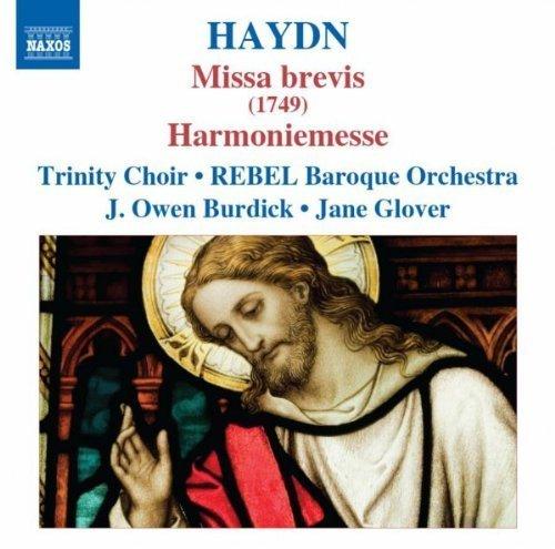 Haydn: Missa Brevis, Missa, 'Harmoniemesse' by Trinity Choir, REBEL Baroque Orchestra, J?rg Michael Schwarz (2010) Audio CD