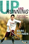 Up and Running: The Inspiring True Story of a Boy's Struggle to Survive and Triumph