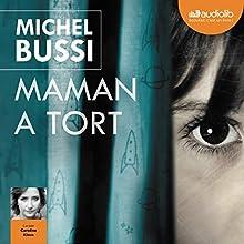 Maman a tort | Livre audio Auteur(s) : Michel Bussi Narrateur(s) : Caroline Klaus