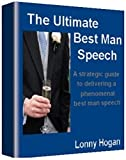 Deliver the Ultimate Wedding Speech: deliver a confident articulate best man speech or maiden of honor speech