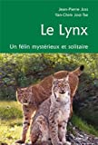 img - for le lynx ; un f lin myst rieux et solitaire book / textbook / text book