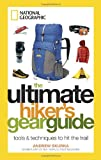 Search : The Ultimate Hiker's Gear Guide: Tools and Techniques to Hit the Trail