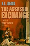 The Assassin Exchange (A Nick Teffinger Thriller / Read in Any Order)