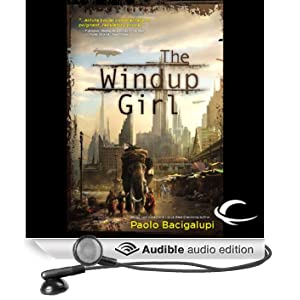 The Windup Girl (Unabridged)