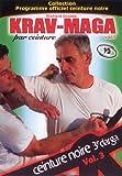 Krav Maga : programme officiel ceinture noire 3ème Draga - Vol. 3