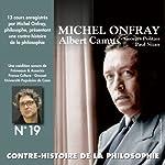 Albert Camus, Georges Politzer, Paul Nizan (Contre-histoire de la philosophie 19.2)   Michel Onfray