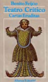 img - for Benito Feij o: Teatro Cr tico / Universal Cartas Eruditas y Curiosas (Antolog a) book / textbook / text book