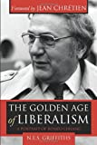 img - for The Golden Age of Liberalism: A Portrait of ROM?O LeBlanc by Naomi Griffiths (2011-10-06) book / textbook / text book