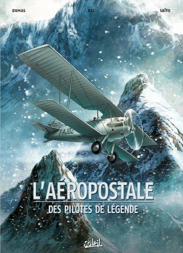 laeropostale-des-pilotes-de-legende-t01-guillaumet-french-edition