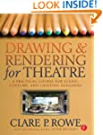 Drawing and Rendering for Theatre: A...