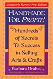 Handmade for Profit!: Hundreds of Secrets to Success in Selling Arts & Crafts (0871319950) by Barbara Brabec