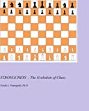 img - for StrongChess- The Evolution of Chess book / textbook / text book