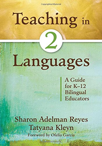 Teaching in Two Languages: A Guide for K-12 Bilingual...
