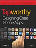 Tap Happy: Designing Great Iphone Apps
