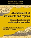 img - for The Abandonment of Settlements and Regions: Ethnoarchaeological and Archaeological Approaches (New Directions in Archaeology) book / textbook / text book