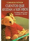 Cuentos Que Ayudan a Sus Hijos (Spanish Edition)