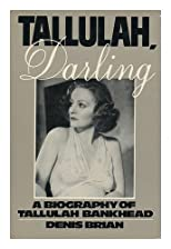 Tallulah, Darling: A Biography of Tallulah Bankhead