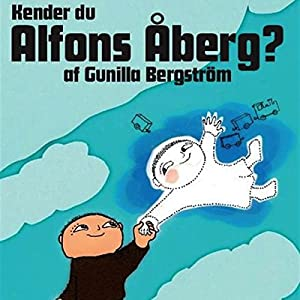 Kender du Alfons Åberg? [Do You Know Alfie Atkins?] Audiobook