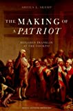 The Making of a Patriot: Benjamin Franklin at the Cockpit (Critical Historical Encounters Series)