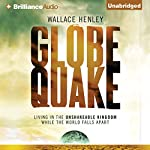 Globequake: Living in the Unshakeable Kingdom While the World Falls Apart | Wallace Henley