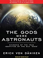 The Gods Were Astronauts: Evidence of the True Identities of the Old Gods