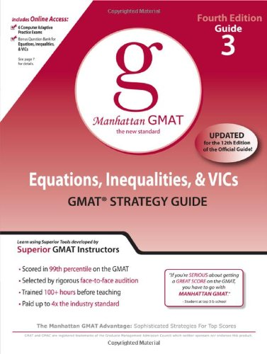 Equations, Inequalities, and VIC's, GMAT Preparation Guide, 4th Edition (Manhattan GMAT Preparation Guides)