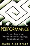 img - for Performance : Creating the Performance-Driven Organization by Mark A. Stiffler (2006-03-10) book / textbook / text book