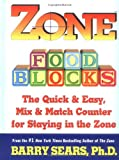 Zone Food Blocks: The Quick and Easy, Mix-and-Match Counter for Staying in the Zone (0060392428) by Sears, Barry