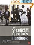 The Steadicam� Operator's Handbook