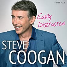 Easily Distracted Audiobook by Steve Coogan Narrated by Steve Coogan