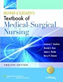 Brunner & Suddarths Textbook of Medical-Surgical Nursing 12 Har/Psc Edition by Smeltzer, Suzanne C., R.N., Hinkle, Janice L., Ph.D., R.N., (2012)