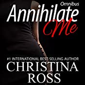 Annihilate Me: Boxed Set: Annihilate Me Series, Volumes 1 - 4 | Christina Ross