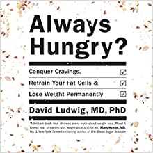 Always Hungry?: Conquer Cravings, Retrain Your Fat Cells and Lose Weight Permanently | Livre audio Auteur(s) : David S. Ludwig Narrateur(s) : David S. Ludwig, Dawn Ludwig
