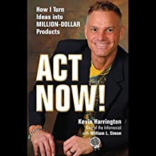 Act Now Audiobook by Kevin Harrington Narrated by Robert Pavlovich