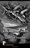 El libro de Jaser (Libro de Yashar) (Spanish Edition) (1468104217) by Anónimo