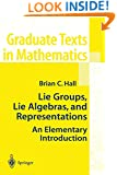 Lie Groups, Lie Algebras, and Representations: An Elementary Introduction (Graduate Texts in Mathematics) (Volume 222)