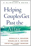 img - for Helping Couples Get Past the Affair: A Clinician's Guide by Baucom PhD, Donald H., Snyder PhD, Douglas K., Gordon PhD, K (2011) Paperback book / textbook / text book