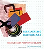 Exploring Materials: Creative Design for Everyday Objects (1568987684) by Alesina, Inna