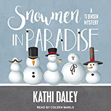 Snowmen in Paradise: TJ Jensen Mystery Series, Book 2 Audiobook by Kathi Daley Narrated by Coleen Marlo