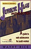 Junior High Ministry: A Guide to Early Adolescence for Youth Workers (031022442X) by Rice, Wayne